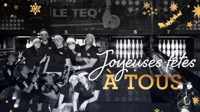 Le Teq'Bowling : joyeuses fêtes